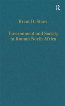 Environment and Society in Roman North Africa : Studies in History and Archaeology, Hardback Book