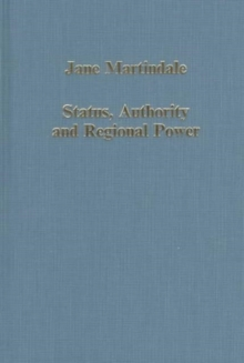 Status, Authority and Regional Power : Aquitaine and France, 9th to 12th Centuries, Hardback Book
