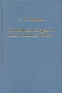 Tradition and Exegesis in Early Christian Writers, Hardback Book