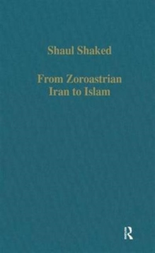 From Zoroastrian Iran to Islam : Studies in Religious History and Intercultural Contacts, Hardback Book