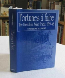 Fortunes a Faire : The French in Asian Trade, 1719-48, Hardback Book