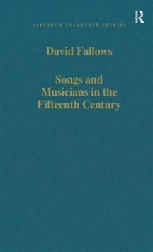 Songs and Musicians in the Fifteenth Century, Hardback Book