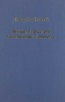 Britain, France and International Commerce : From Louis XIV to Victoria, Hardback Book