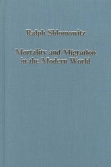 Mortality and Migration in the Modern World, Hardback Book