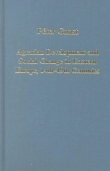Agrarian Development and Social Change in Eastern Europe, 14th-19th Centuries, Hardback Book