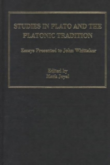 Studies in Plato and the Platonic Tradition : Essays Presented to John Whittaker, Hardback Book