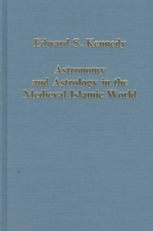 Astronomy and Astrology in the Medieval Islamic World, Hardback Book