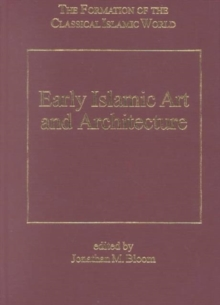 Early Islamic Art and Architecture, Hardback Book