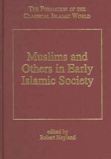 Muslims and Others in Early Islamic Society, Hardback Book