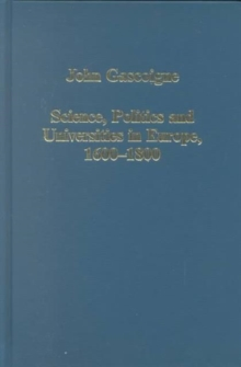 Science, Politics and Universities in Europe, 1600-1800, Hardback Book