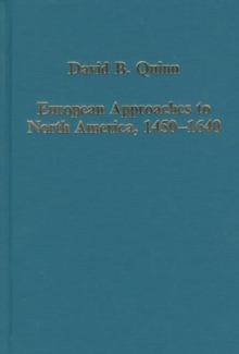 European Approaches to North America, 1450-1640, Hardback Book
