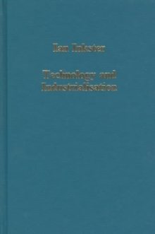 Technology and Industrialisation : Historical Case Studies and International Perspectives, Hardback Book