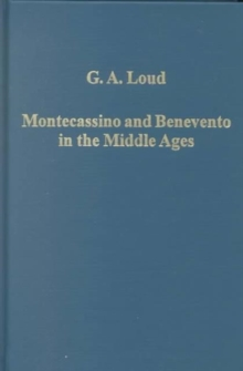 Montecassino and Benevento in the Middle Ages : Essays in South Italian Church History, Hardback Book