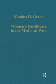 Women's Healthcare in the Medieval West : Texts and Contexts, Hardback Book