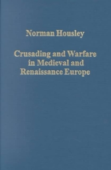 Crusading and Warfare in Medieval and Renaissance Europe, Hardback Book