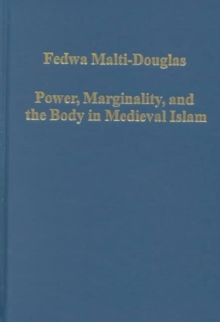 Power, Marginality, and the Body in Medieval Islam, Hardback Book