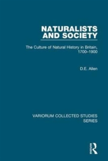 Naturalists and Society : The Culture of Natural History in Britain, 1700-1900, Hardback Book