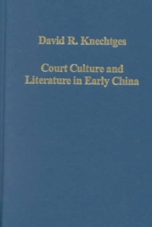 Court Culture and Literature in Early China, Hardback Book
