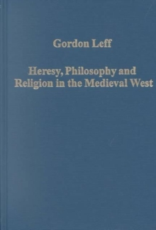 Heresy, Philosophy and Religion in the Medieval West, Hardback Book