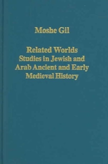 Related Worlds - Studies in Jewish and Arab Ancient and Early Medieval History, Hardback Book