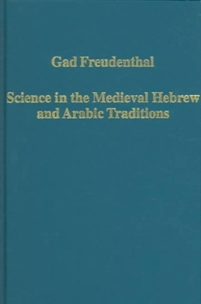 Science in the Medieval Hebrew and Arabic Traditions, Hardback Book