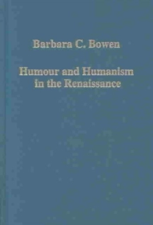 Humour and Humanism in the Renaissance, Hardback Book