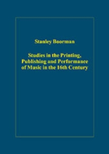 Studies in the Printing, Publishing and Performance of Music in the 16th Century, Hardback Book
