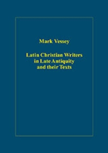 Latin Christian Writers in Late Antiquity and Their Texts, Hardback Book