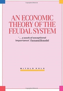 An Economic Theory of the Feudal System, Paperback Book