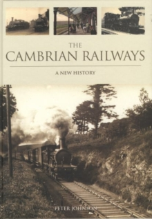 The Cambrian Railways: a New History, Hardback Book