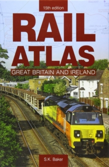 Rail Atlas of Great Britain and Ireland : 15, Hardback Book