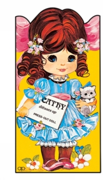 Cathy Dresses Up : Press Out Doll Book, Paperback Book