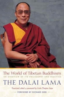 The World of Tibetan Buddhism : An Overview of Its Philosophy and Practice, Paperback Book