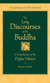 "Long Discourses of the Buddha : Translation of the ""Digha-Nikaya"", Hardback Book"
