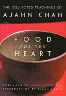 Food for the Heart : The Collected Sayings of Ajahn Chah, Paperback Book