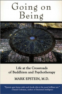 Going on Being : Life at the Crossroads of Buddhism and Psychotherapy, Paperback Book