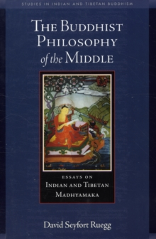Philosophy of the Middle Way : Essays on Buddhist Madhyamaka in India and Tibet, Paperback / softback Book