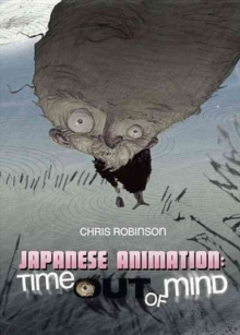 Japanese Animation : Time Out of Mind, Paperback / softback Book