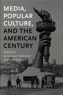 Media, Popular Culture, and the American Century, Paperback / softback Book