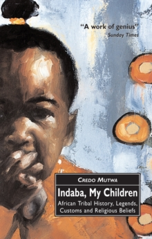 Indaba, My Children: African Tribal History, Legends, Customs And Religious Beliefs, Paperback / softback Book
