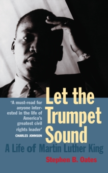 Let the Trumpet Sound: a Life of Martin Luther King Jr, Paperback Book
