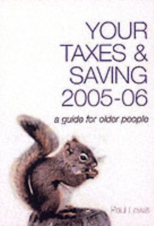 Your Taxes and Savings : A Guide for Older People, Paperback Book