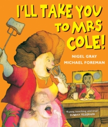 I'll Take You to Mrs Cole!, Paperback Book