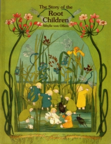 The Story of the Root Children, Hardback Book