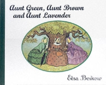 Aunt Green, Aunt Brown and Aunt Lavender, Hardback Book