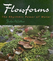 Flowforms : The Rhythmic Power of Water, Paperback Book