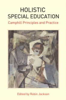 Holistic Special Education : Camphill Principles and Practice, Paperback / softback Book