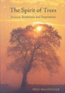The Spirit of Trees : Science, Symbiosis and Inspiration, Paperback Book