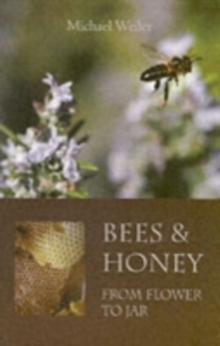Bees and Honey, from Flower to Jar, Paperback / softback Book