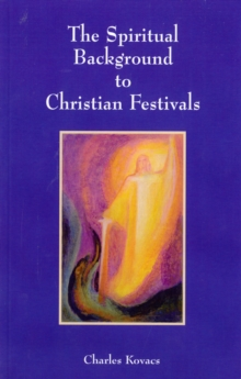 The Spiritual Background to Christian Festivals, Paperback Book